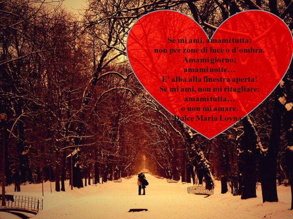 Se mi ami, amami tutta: non per zone di luce o d'ombra