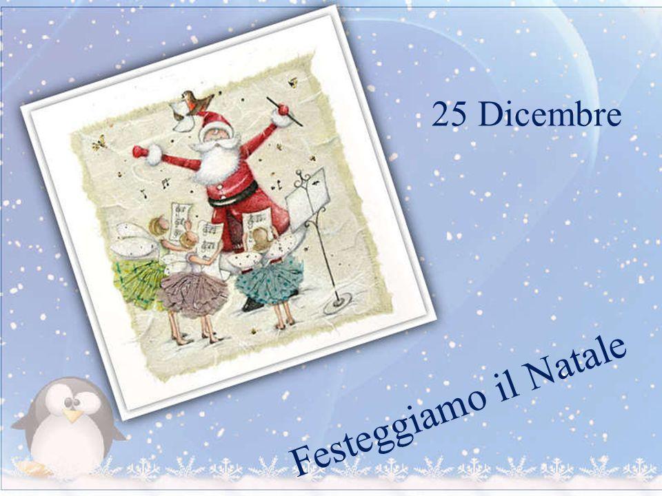 25 Dicembre Festeggiamo il Natale