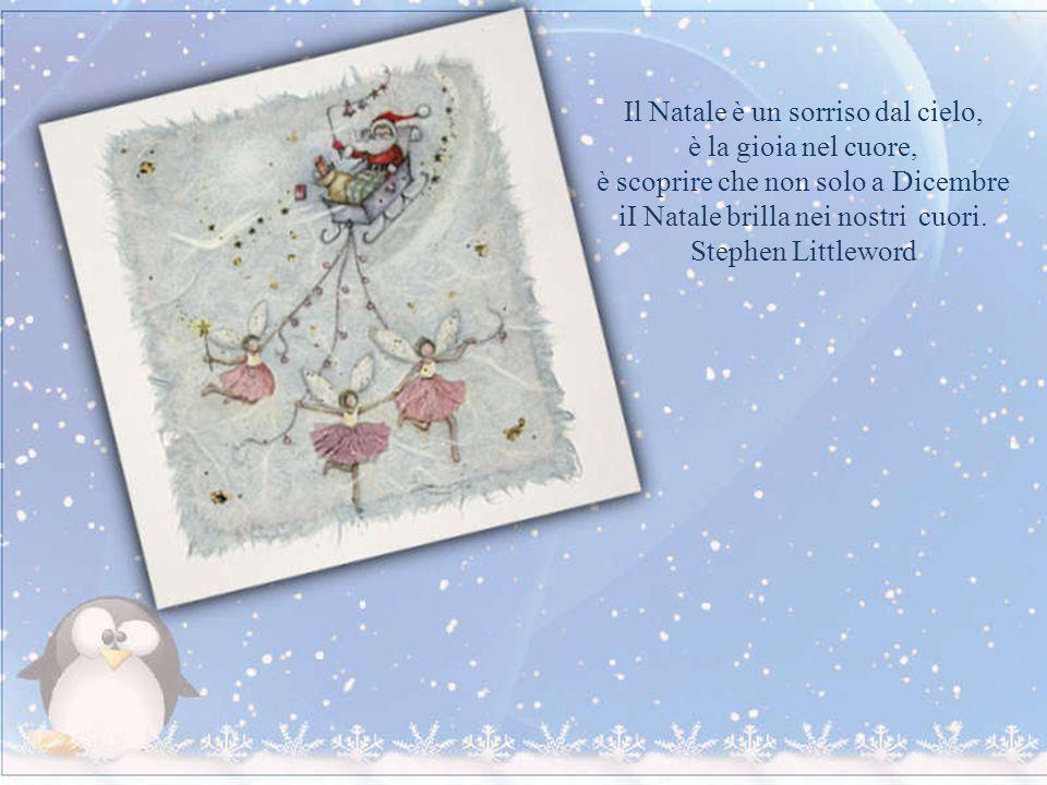 Il Natale è un sorriso dal cielo, è la gioia nel cuore,