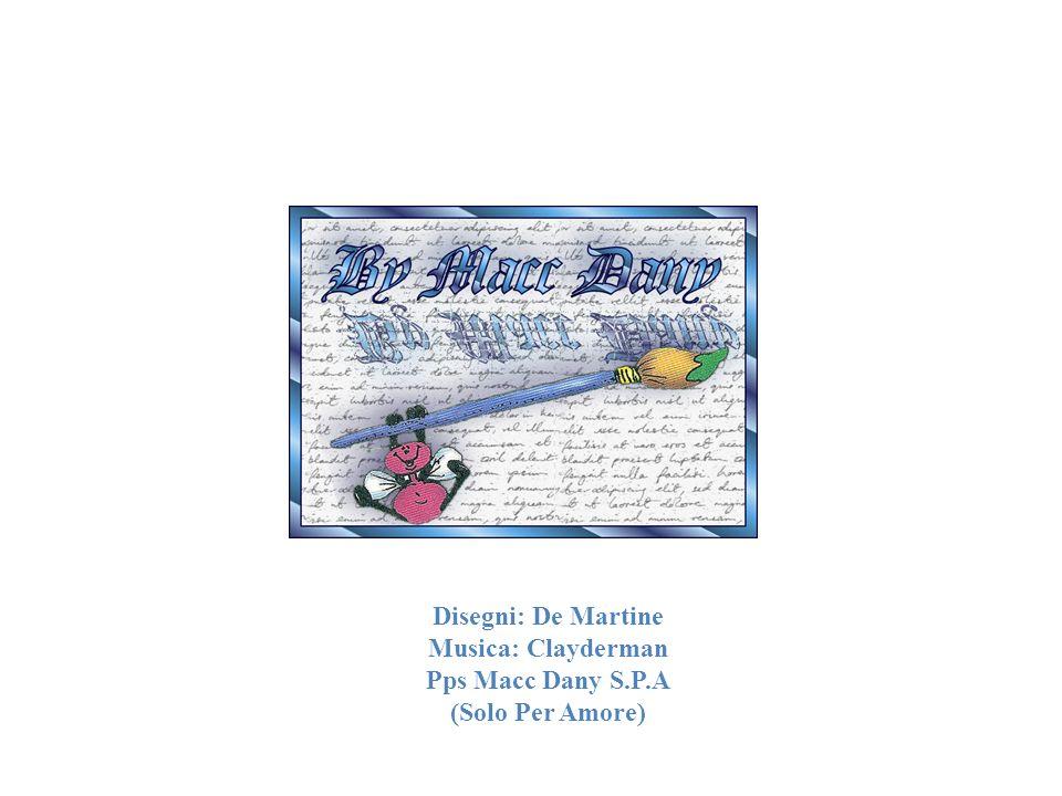 Disegni: De Martine Musica: Clayderman Pps Macc Dany S.P.A (Solo Per Amore)