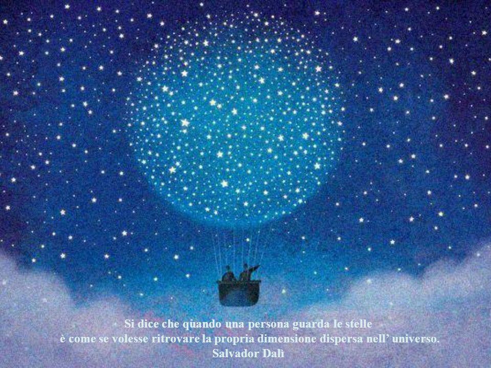 Si dice che quando una persona guarda le stelle