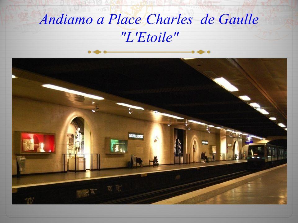 Andiamo a Place Charles de Gaulle L Etoile