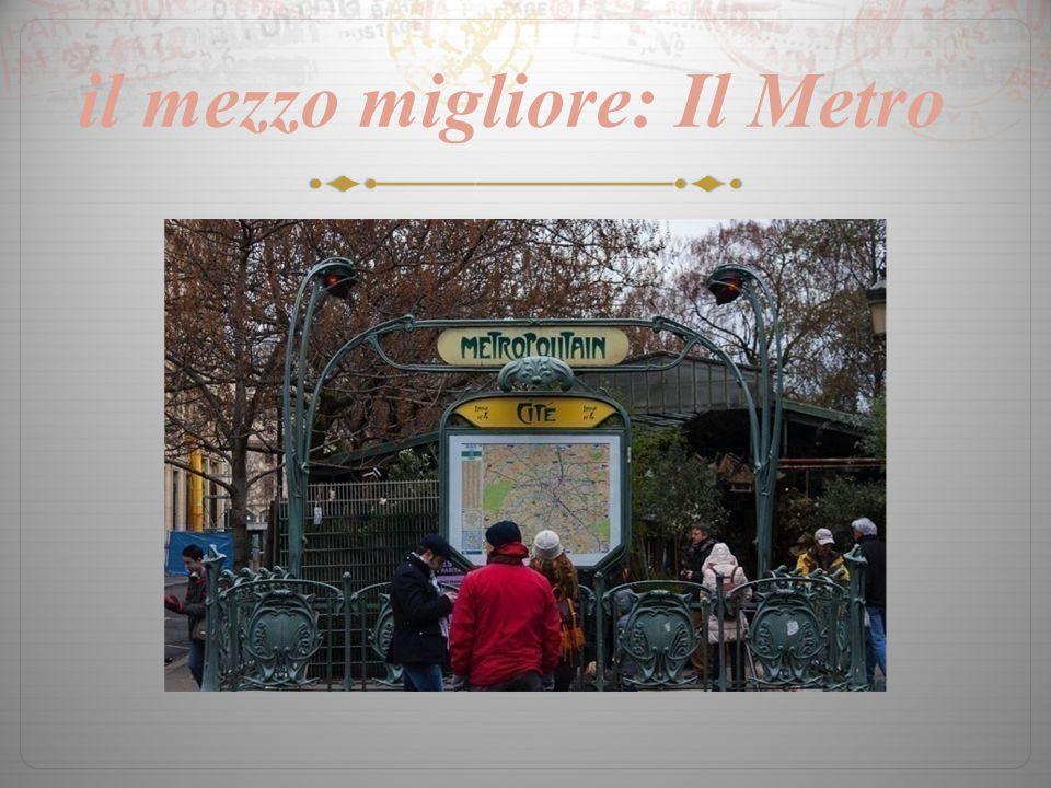 il mezzo migliore: Il Metro