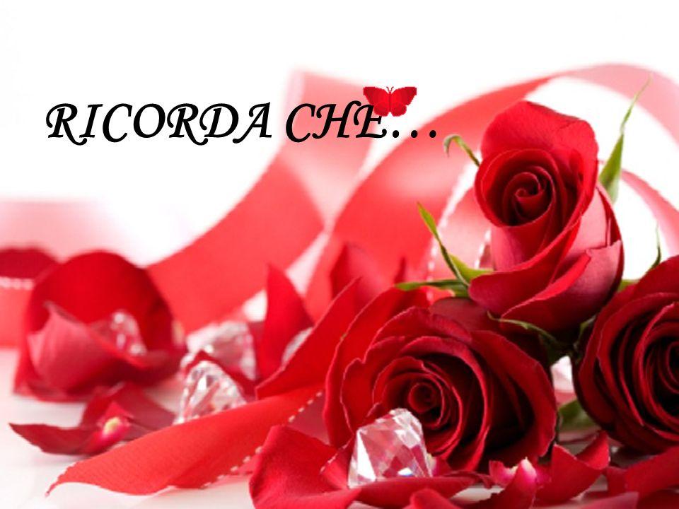 RICORDA CHE…