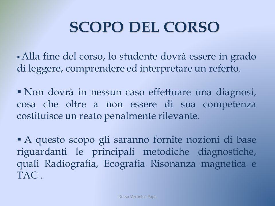 SCOPO DEL CORSO Alla fine del corso, lo studente dovrà essere in grado di leggere, comprendere ed interpretare un referto.