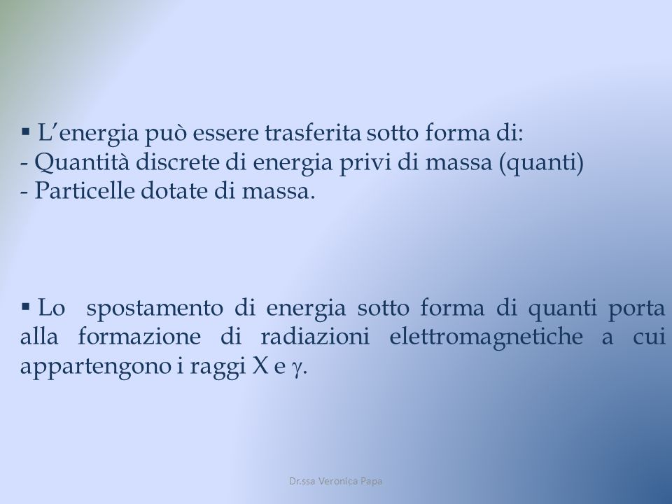 L'energia può essere trasferita sotto forma di: