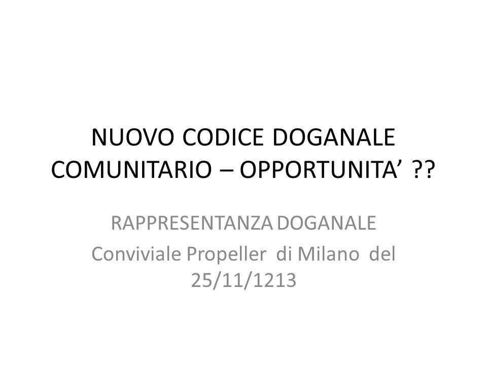NUOVO CODICE DOGANALE COMUNITARIO – OPPORTUNITA'