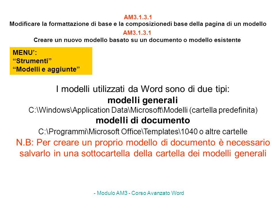 I modelli utilizzati da Word sono di due tipi: modelli generali
