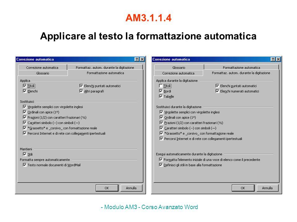 AM3.1.1.4 Applicare al testo la formattazione automatica