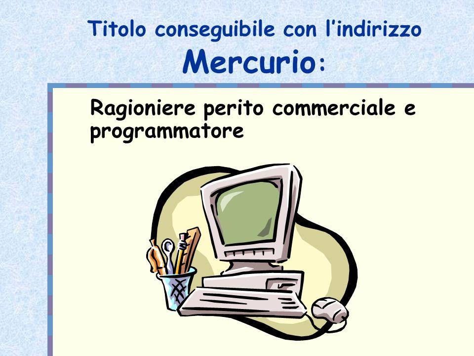 Titolo conseguibile con l'indirizzo Mercurio: