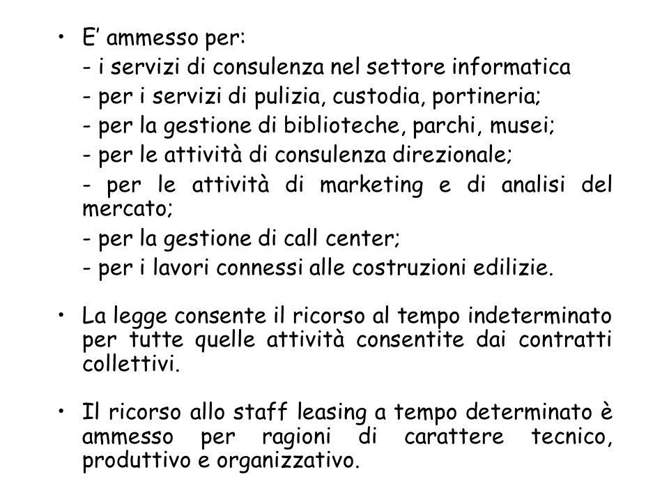 E' ammesso per: - i servizi di consulenza nel settore informatica. - per i servizi di pulizia, custodia, portineria;