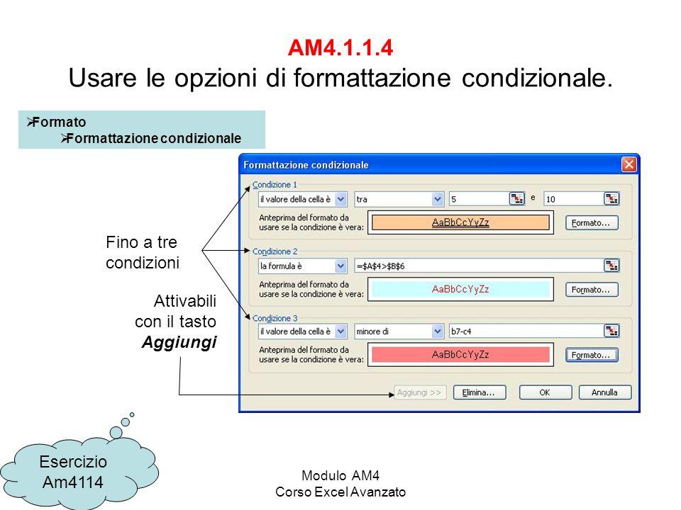 AM4.1.1.4 Usare le opzioni di formattazione condizionale.