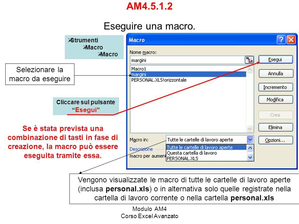 AM4.5.1.2 Eseguire una macro. Selezionare la macro da eseguire