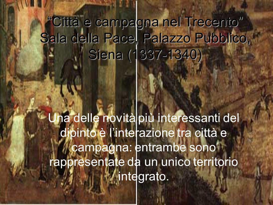Città e campagna nel Trecento Sala della Pace, Palazzo Pubblico, Siena (1337-1340)