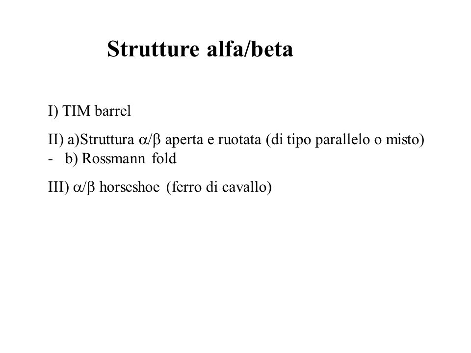 Strutture alfa/beta I) TIM barrel