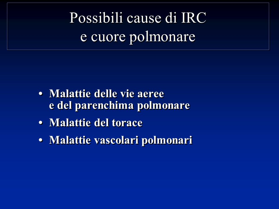 Possibili cause di IRC e cuore polmonare