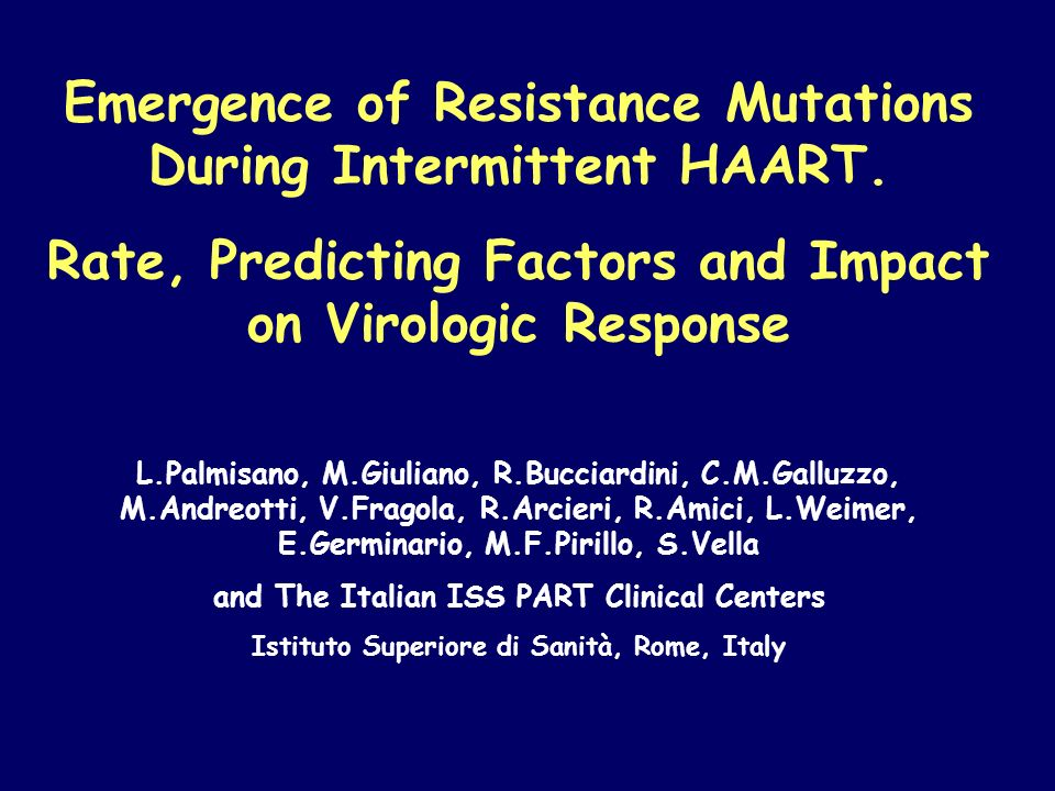 Emergence of Resistance Mutations During Intermittent HAART.