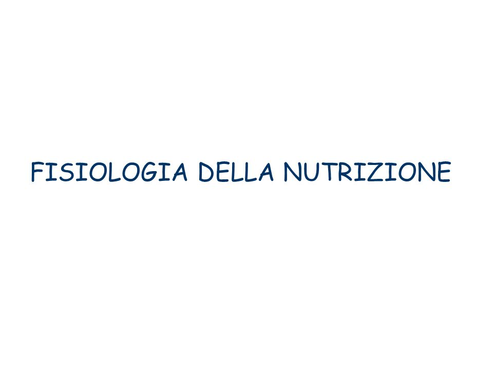 FISIOLOGIA DELLA NUTRIZIONE