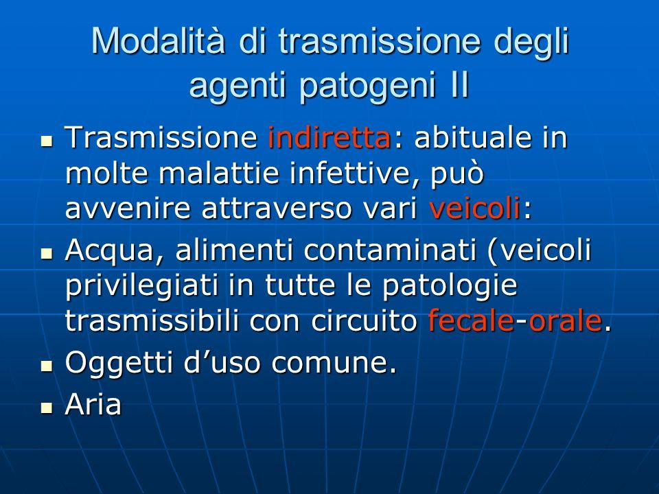 Modalità di trasmissione degli agenti patogeni II