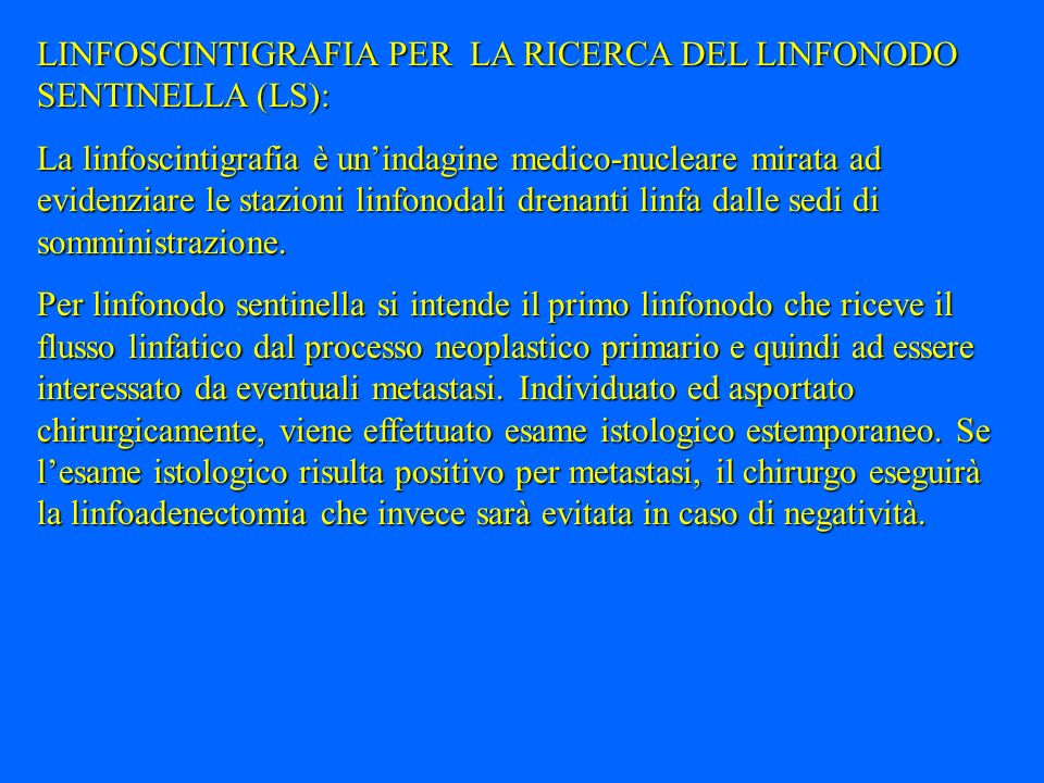 LINFOSCINTIGRAFIA PER LA RICERCA DEL LINFONODO SENTINELLA (LS):