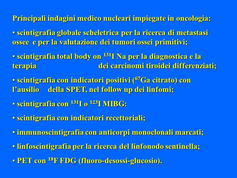 Principali indagini medico nucleari impiegate in oncologia: