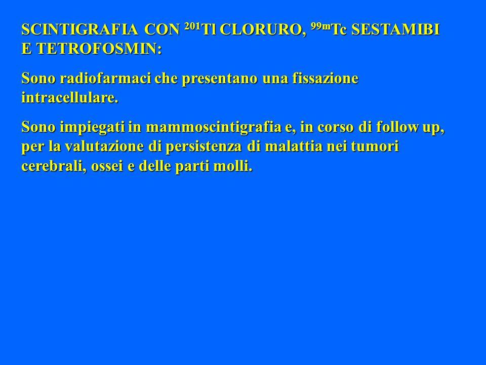SCINTIGRAFIA CON 201Tl CLORURO, 99mTc SESTAMIBI E TETROFOSMIN: