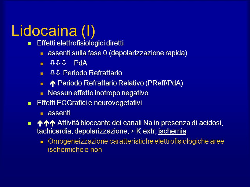 Lidocaina (I) Effetti elettrofisiologici diretti