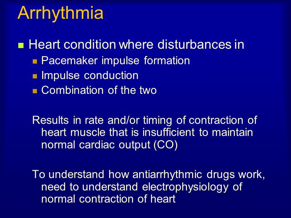 Arrhythmia Heart condition where disturbances in