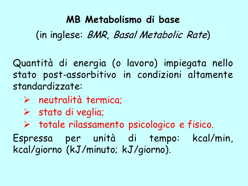 (in inglese: BMR, Basal Metabolic Rate)