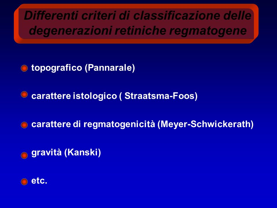 Differenti criteri di classificazione delle degenerazioni retiniche regmatogene