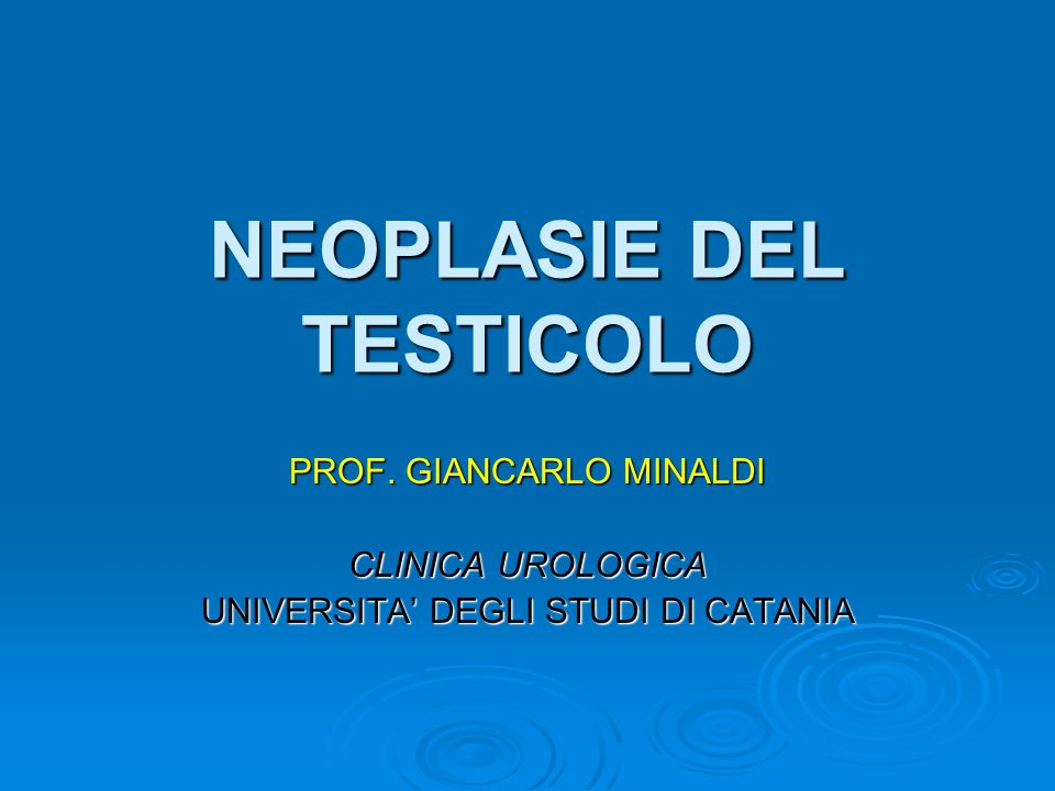 NEOPLASIE DEL TESTICOLO
