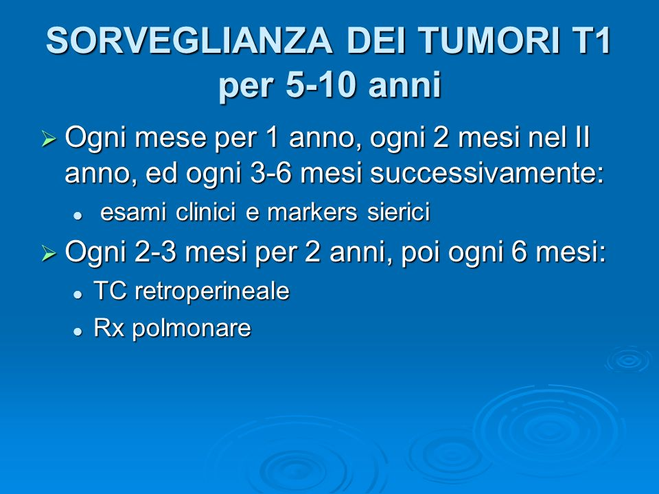 SORVEGLIANZA DEI TUMORI T1 per 5-10 anni