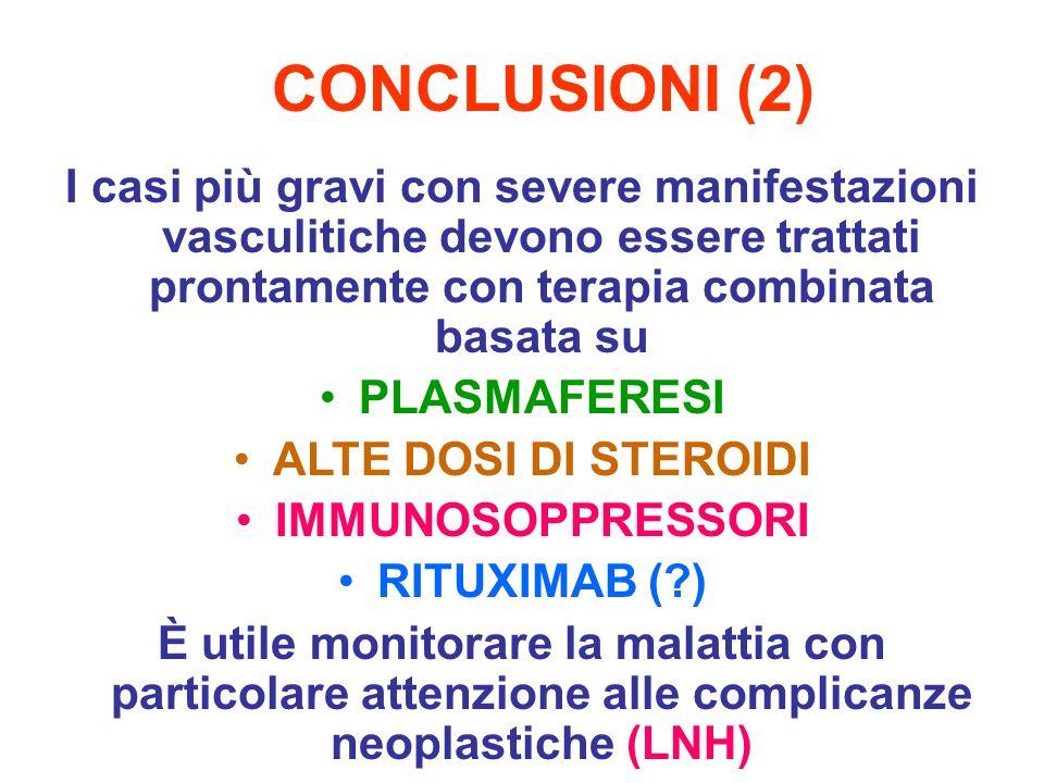 CONCLUSIONI (2) I casi più gravi con severe manifestazioni vasculitiche devono essere trattati prontamente con terapia combinata basata su.