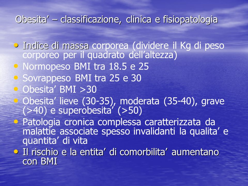 Obesita' – classificazione, clinica e fisiopatologia
