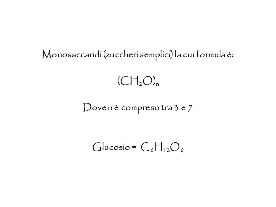 Monosaccaridi (zuccheri semplici) la cui formula è: