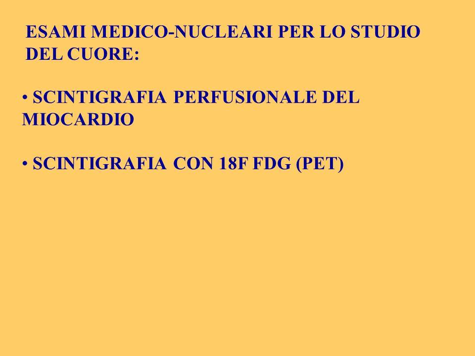 ESAMI MEDICO-NUCLEARI PER LO STUDIO DEL CUORE: