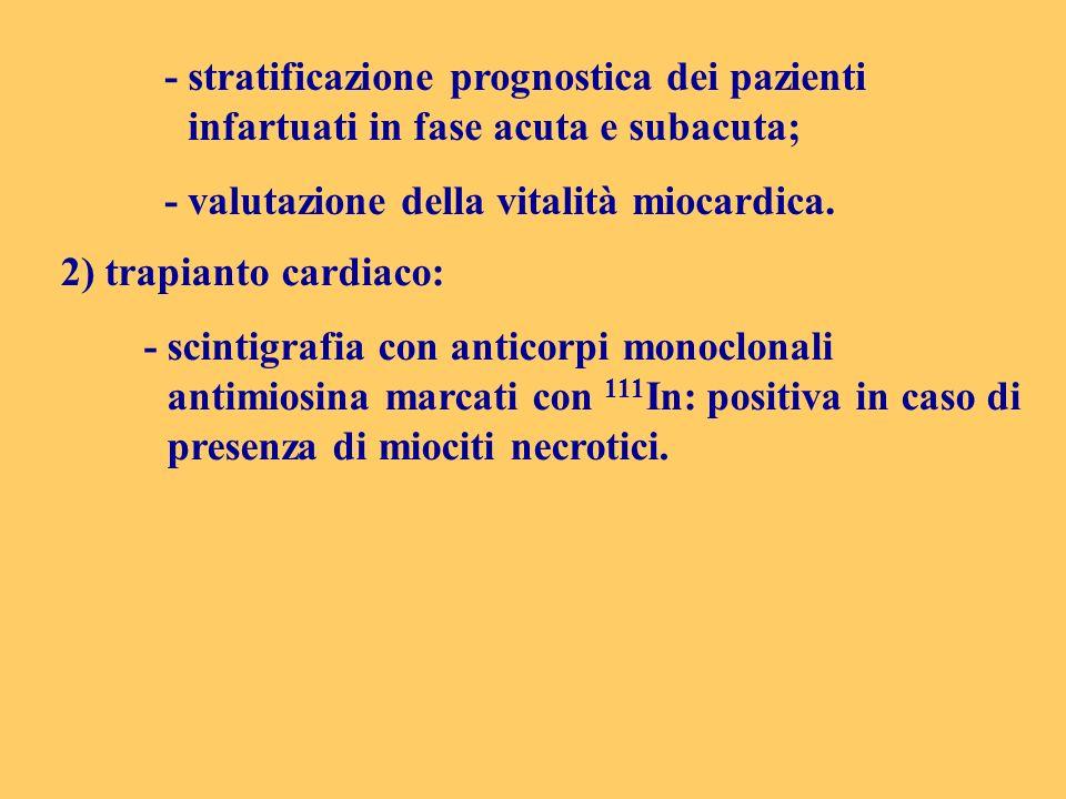 - stratificazione prognostica dei pazienti