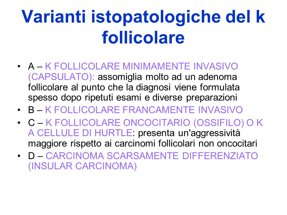 Varianti istopatologiche del k follicolare