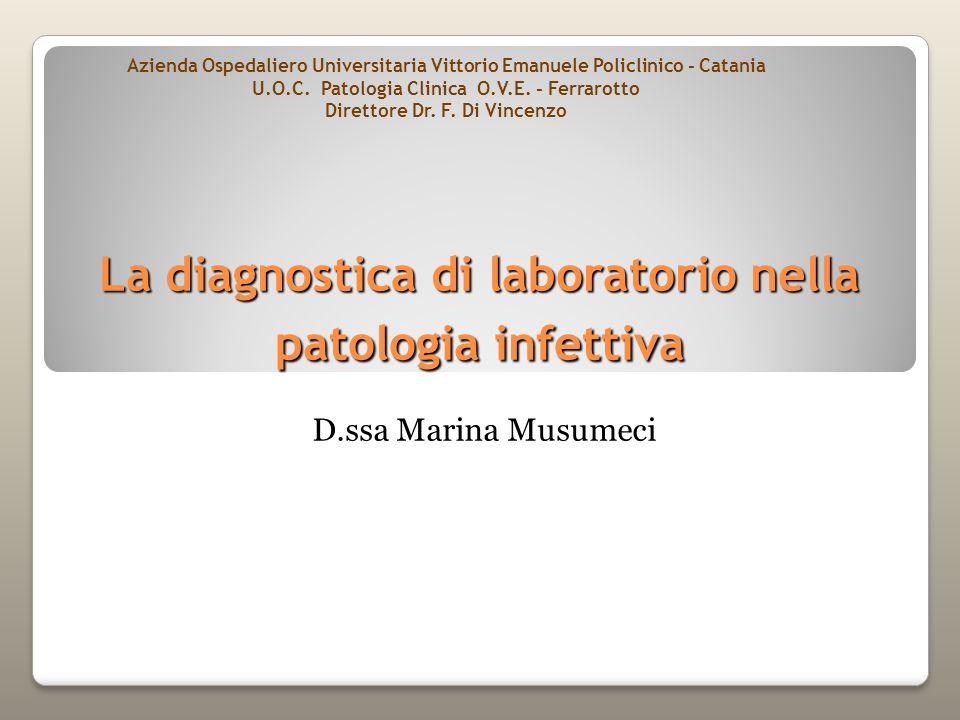 La diagnostica di laboratorio nella patologia infettiva