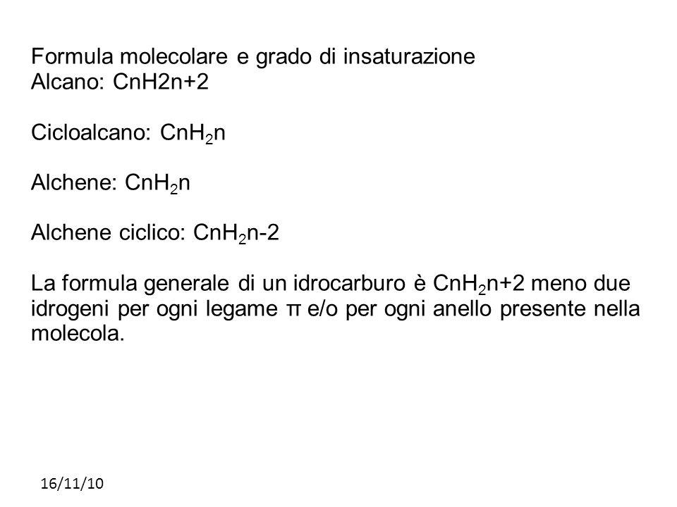 Formula molecolare e grado di insaturazione Alcano: CnH2n+2