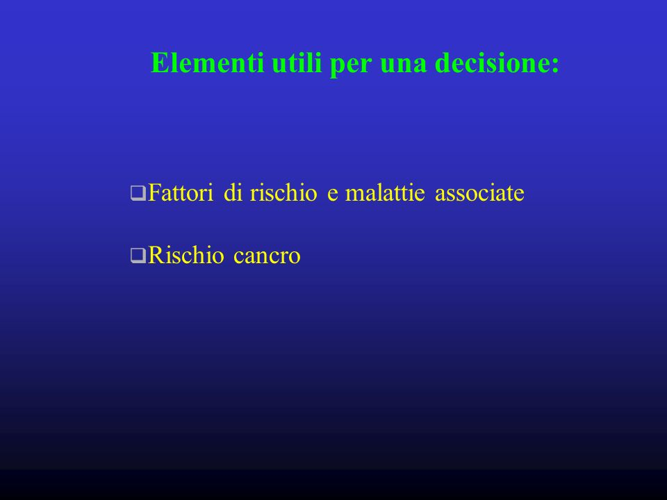 Elementi utili per una decisione: