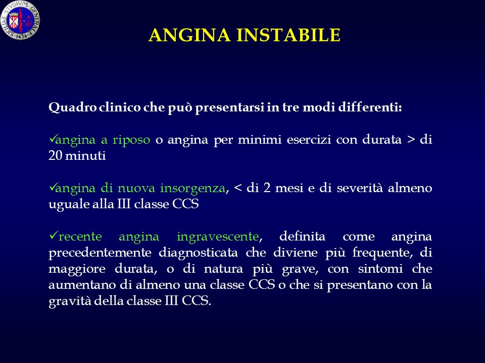 ANGINA INSTABILE Quadro clinico che può presentarsi in tre modi differenti: