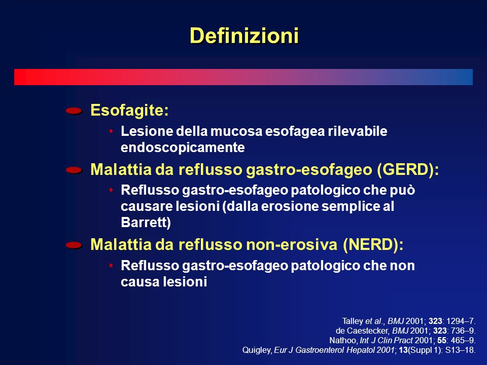 Definizioni Esofagite: Malattia da reflusso gastro-esofageo (GERD):