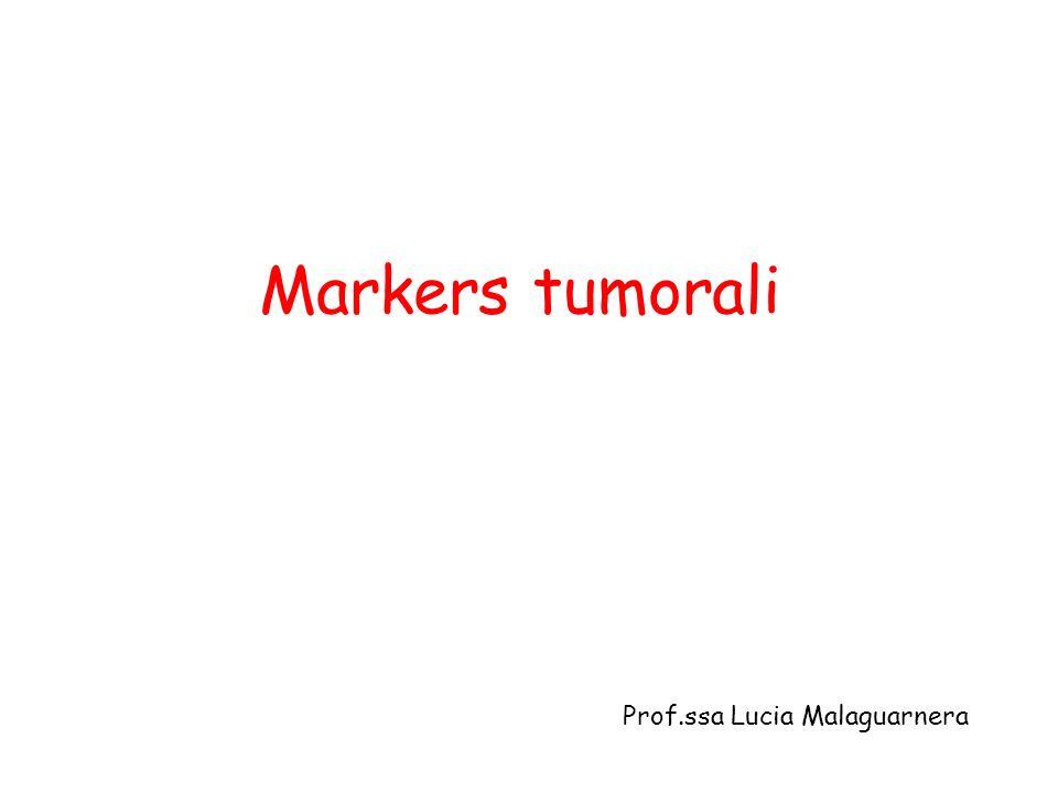 Markers tumorali Prof.ssa Lucia Malaguarnera