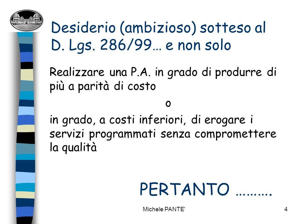 Desiderio (ambizioso) sotteso al D. Lgs. 286/99… e non solo