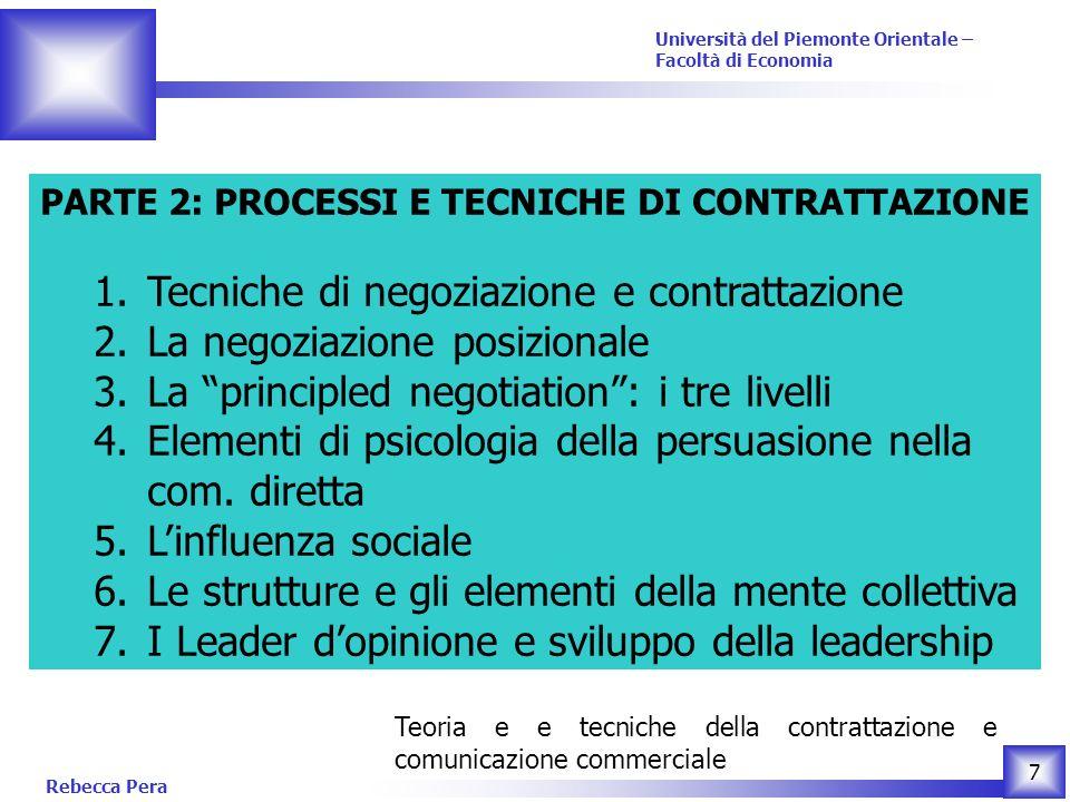 Tecniche di negoziazione e contrattazione La negoziazione posizionale