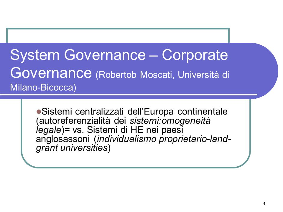 System Governance – Corporate Governance (Robertob Moscati, Università di Milano-Bicocca)