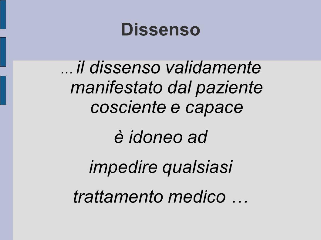 … il dissenso validamente manifestato dal paziente cosciente e capace