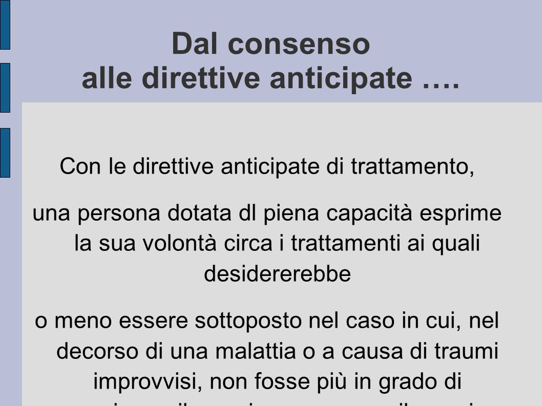 Dal consenso alle direttive anticipate ….