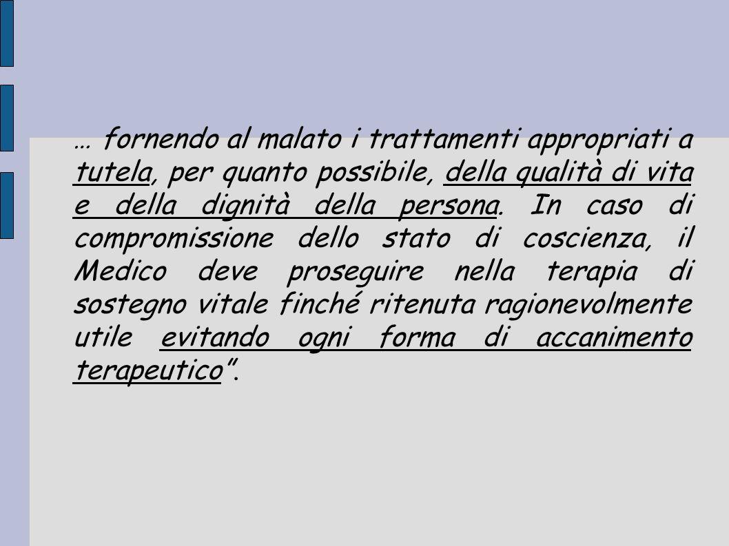 … fornendo al malato i trattamenti appropriati a tutela, per quanto possibile, della qualità di vita e della dignità della persona.